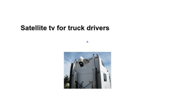 Satellite tv for truck drivers