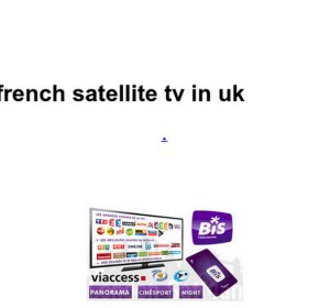 French satellite TV in UK
